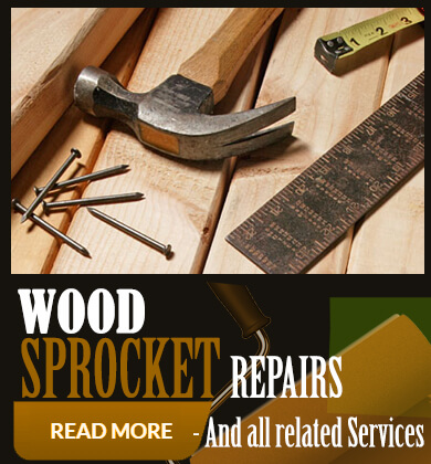 Wood sprocket repairs – And all related services